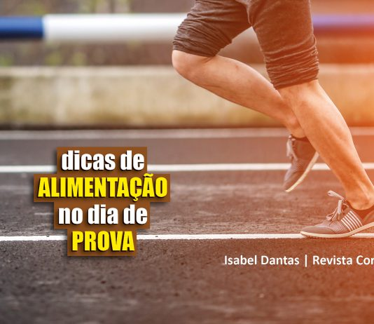 Corrida - Nutricionista Isabel Dantas - 5 Dicas de Alimentação - Revista Correr